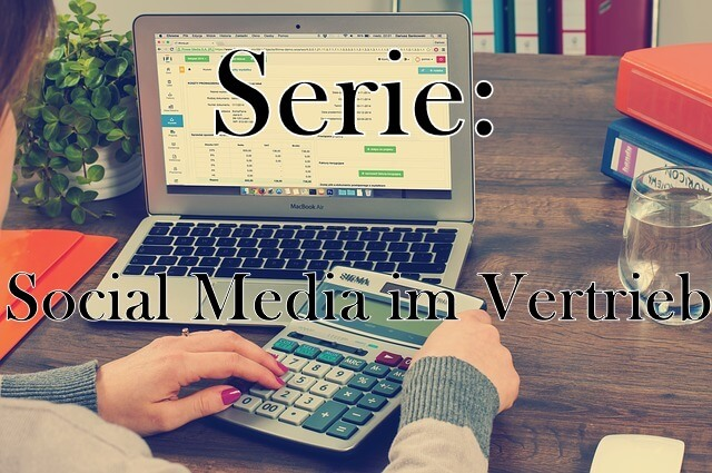 Serie: Social Media im Vertrieb – Teil 3: Planung der Vorgehensweise