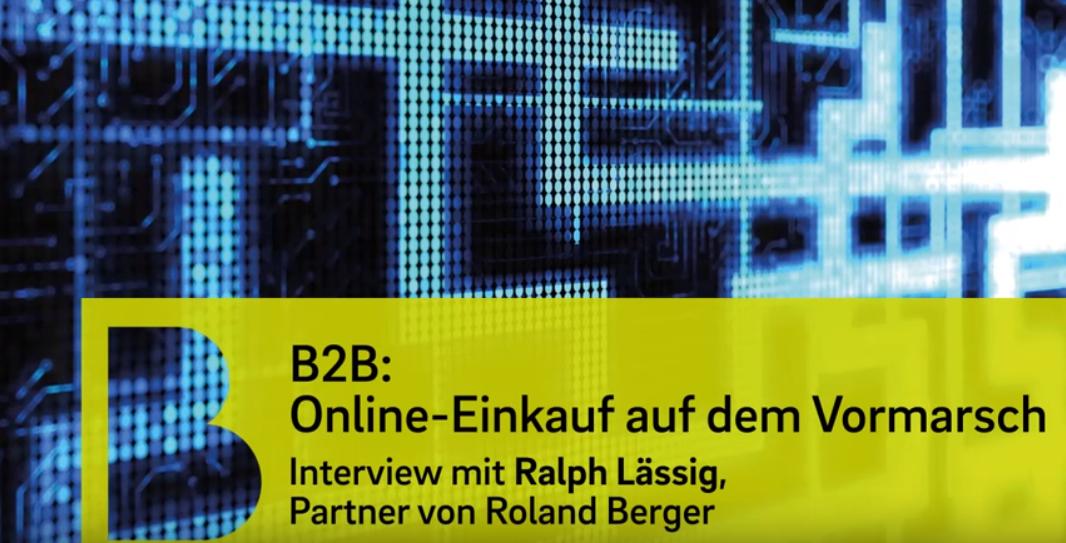 Digitaler B2B Vertrieb: Youtube Video mit Ralph Lässig von Roland Berger