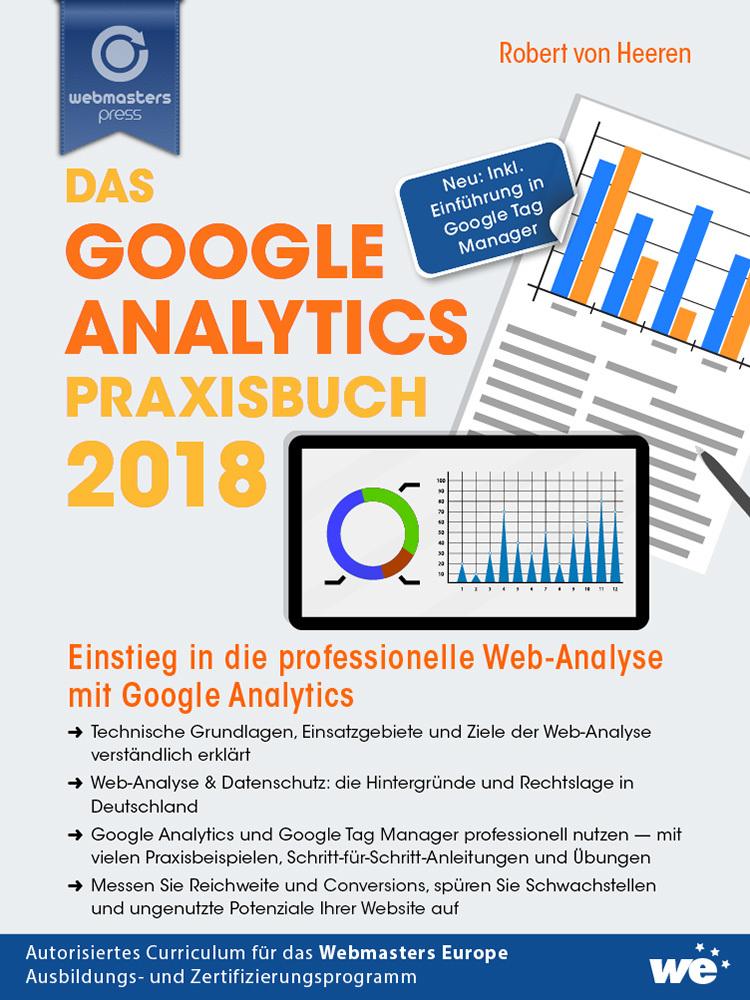 Das Google Analytics Praxisbuch 2018 – von Robert von Heeren